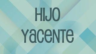 HIJO YACENTE - 05 DE 10
