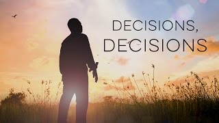 Decisions, Decisions - Motivational Video