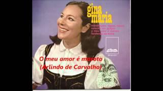 Gina Maria - O meu amor é maroto (Arlindo de Carvalho)