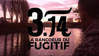 3.14 - La Rancoeur du Fugitif