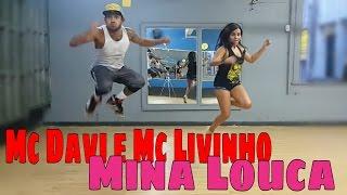 MC Davi e MC Livinho - Mina Louca - Coreografia
