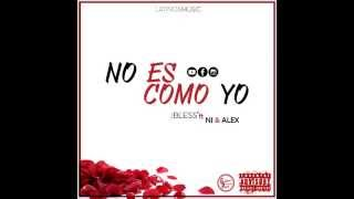 J Bless ft. NJ & Alex No Es Como Yo (Prod. By Latinos Music)