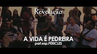 Grupo Revelação - A Vida é Pedreira (Feat Péricles) (Videoclipe Oficial)