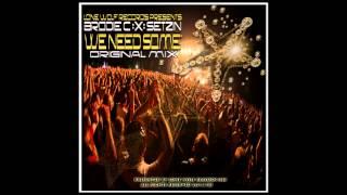 Brodie C X Setzin - We Want Some (Original Mix)