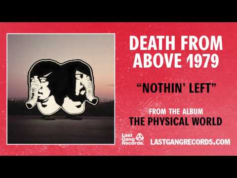 death-from-above-1979-nothing-left-lastgangradio