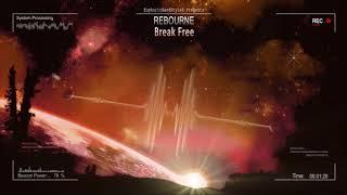 Rebourne - Break Free [HQ Edit]