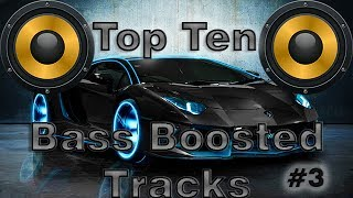 Top 10 Best Bass Boosted Songs 2017 with Names #3