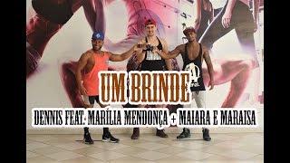 Um Brinde - Dennis feat. Marília Mendonça + Maiara e Maraisa | Filipinho Stemler (Coreografia)