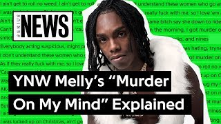 "YNW Melly's ""Murder On My Mind"" Explained 