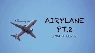 [English Cover] BTS(방탄소년단) - Airplane Pt.2 by Shimmeringrain
