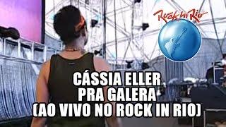 Cássia Eller - Pra galera (Ao Vivo no Rock in Rio)
