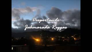 Jahmarada Reggae - Despertando.