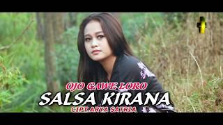 Ojo Gawe Loro - Salsa Kirana