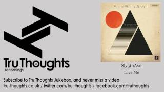 Sly5thAve - Love Me