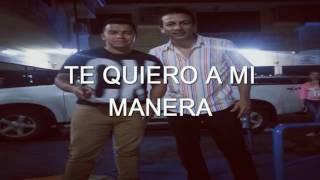 Te Quiero A Mi Manera - Peter Luis
