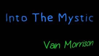 Into The Mystic - Van Morrison ( lyrics )