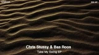 Chris Stussy & Bas Roos - Take My Swing (Dub Mix)