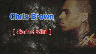 "Chris Brown (Same Girl) ""lyrics oficial"" video letras"