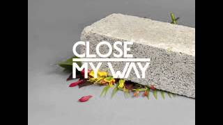 Close - My Way feat. Joe Dukie