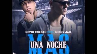 Una Noche Mas - Kevin Roldan ft Nicky Jam
