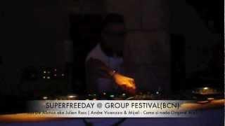 SUPER FREEDAY @ GROUP FESTIVAL(BCN) Juli De Alonso aka Julien Ross