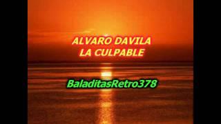 ALVARO DAVILA - LA CULPABLE