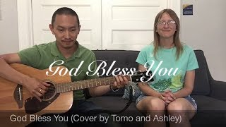 God Bless You (Cover by Tomo and Ashley)