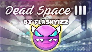 """Dead Space III"" [DEMON] by Flashyizz | Geometry Dash 2.1 | GuitarHeroStyles"