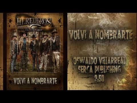 Volvi A Nombrarte de Los Herederos De Nuevo Leon Letra y Video