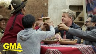 First look at Gordon Ramsay's new food show 'Uncharted'  | GMA
