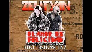 """ZEHTYAN """"El Amor es Felicidad"""" Feat.Sammy Laz (Remix Oficial Prod.Makinista Beatz)"""