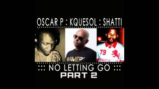 Oscar P, KqueSol, Shatti - No Letting Go (Pap Spencer Remix)
