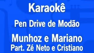Karaokê Pen Drive de Modão - Munhoz e Mariano Part. Zé Neto e Cristiano