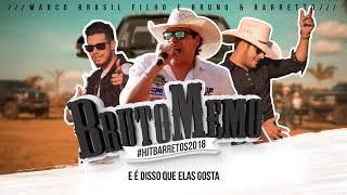 BRUTO MEMO - Bruno e Barretto & Marco Brasil Filho