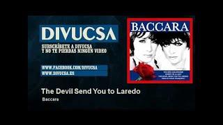 Baccara - The Devil Send You to Laredo - Divucsa
