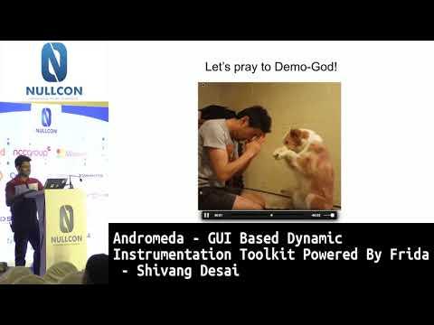 Andromeda- GUI based Dynamic Instrumentation Toolkit powered by Frida | Shivang Desai | nullcon 2019