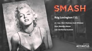 Smash - Róg Lexington i 52. (Studio Accantus)