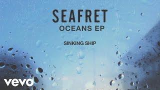 Seafret - Sinking Ship [Audio]