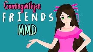 MMD - GamingWithJen FRIENDS (NOT CLEAN)