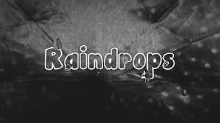 """Raindrops (DC Breaks Vocal Mix)"" Fan Video"