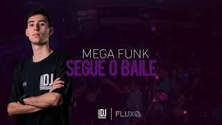 MEGA FUNK SEGUE O BAILE - 2018 - DJ GABRIEL TRINDADE