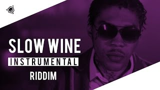 SLOW WINE RIDDIM - Dancehall Instrumental 2017