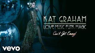 Kat Graham - Can't Get Enough (Audio)