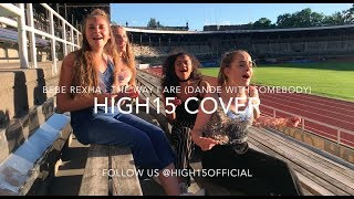 "Bebe Rexha - The Way I Are ""Dance with somebody"" (Cover by High15)"