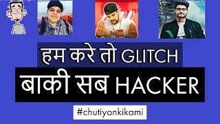 Hum Kare to GLITCH - Dusre Kare To HACKER