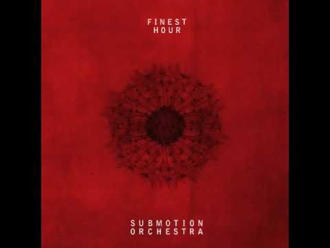 submotion-orchestra-finest-hour-album-version-official-submotionorchestra