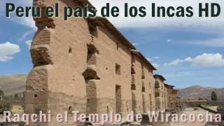 Raqchi el Templo de Wiracocha,  Peru el pais de los Incas