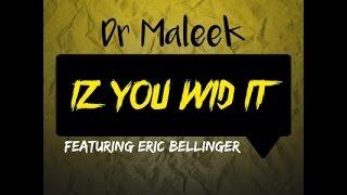 Dr Maleek feat. Eric Bellinger – Iz You Wid It #NEWRNBMUSIC