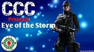 "CCC ""Eye Of The Storm"" - R6S Montage 