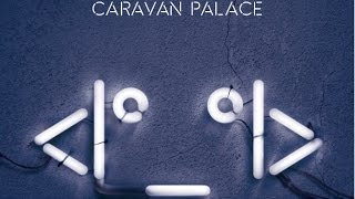 Caravan Palace - Tattoos